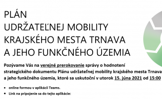 Verejné prerokovanie správy o hodnotení strategického dokumentu Plánu udržateľnej mobility krajského mesta Trnava a jeho funkčného územia